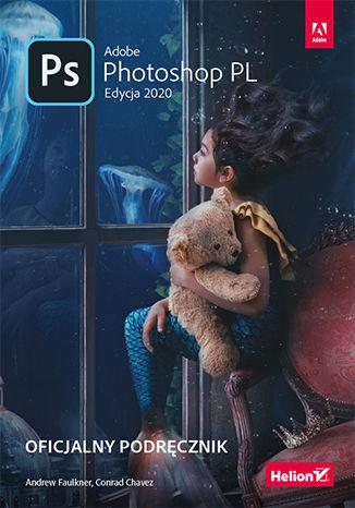 Adobe Photoshop PL. Oficjalny podręcznik. Edycja 2020 - dostawa GRATIS!.