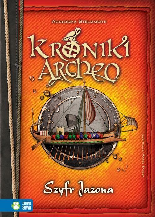 Kroniki Archeo Szyfr Jazona - Agnieszka Stelmaszyk - ebook