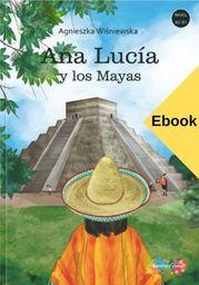 Ana Lucía y los Mayas - Ebook.