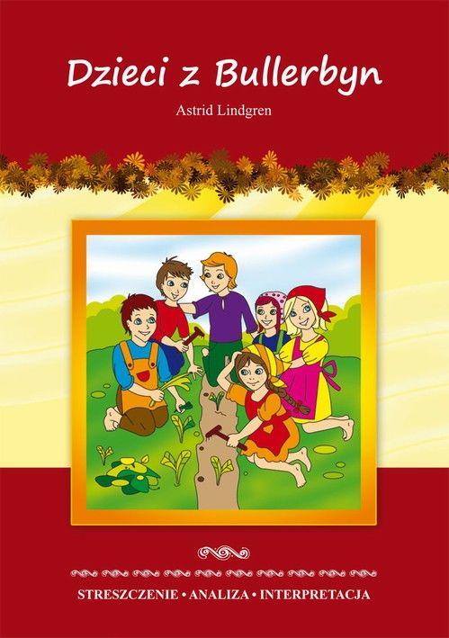 Dzieci z Bullerbyn Astrid Lindgren - Marta Zawłocka - ebook
