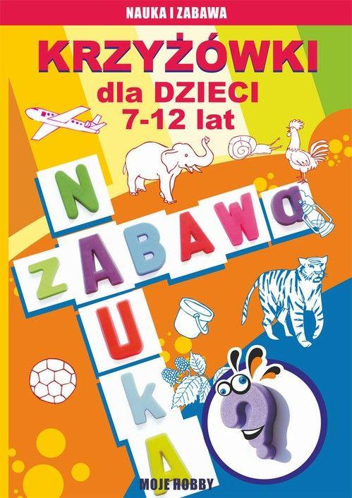 Krzyżówki dla dzieci 7-12 lat - Iwona Kowalska - ebook