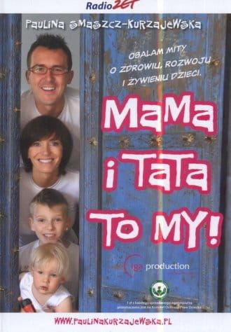 Mama i Tata to my! - Paulina Smaszcz-Kurzajewska
