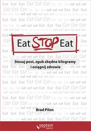 Eat Stop Eat. Stosuj post, zgub zbędne kilogramy i osiągnij zdrowie - Ebook.