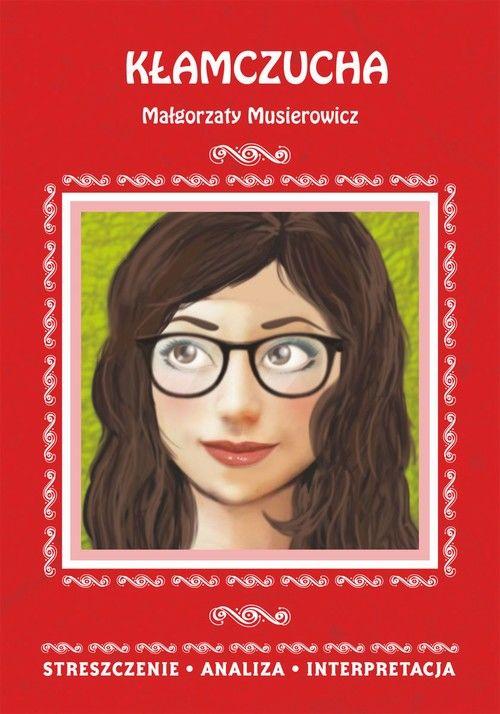 Kłamczucha Małgorzaty Musierowicz - Danuta Anusiak - ebook