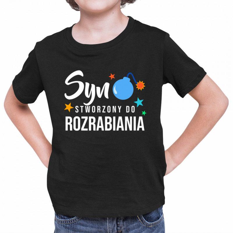 Syn - stworzony do rozrabiania - koszulka dziecięca z nadrukiem
