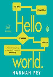 Hello world. Jak być człowiekiem w epoce maszyn - Audiobook.