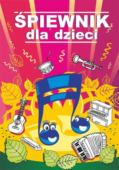 Śpiewnik dla dzieci - praca zbiorowa - ebook