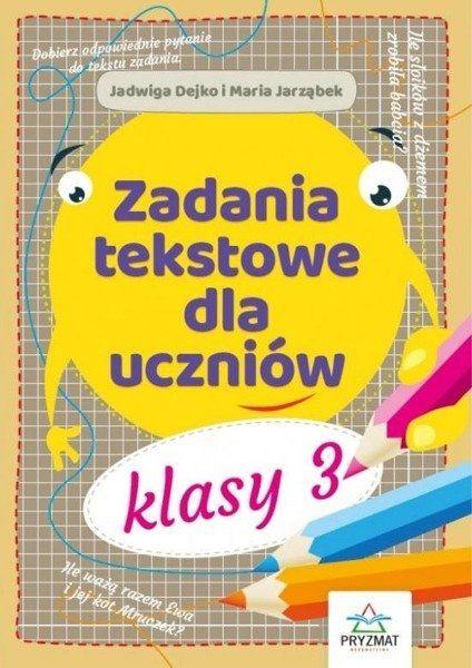 Zadania tekstowe dla uczniów kl. 3 - Jadwiga Dejko, Maria Jarząbek