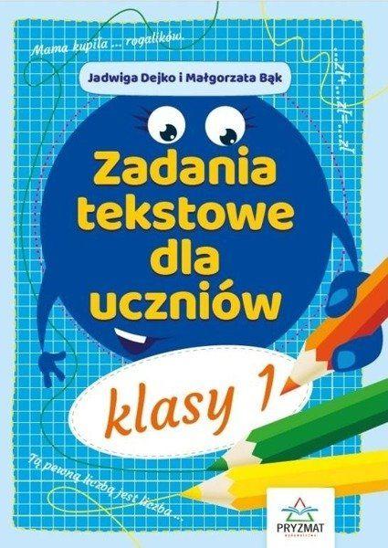Zadania tekstowe dla uczniów klasy 1 - Jadwiga Dejko, Małgorzata Bąk