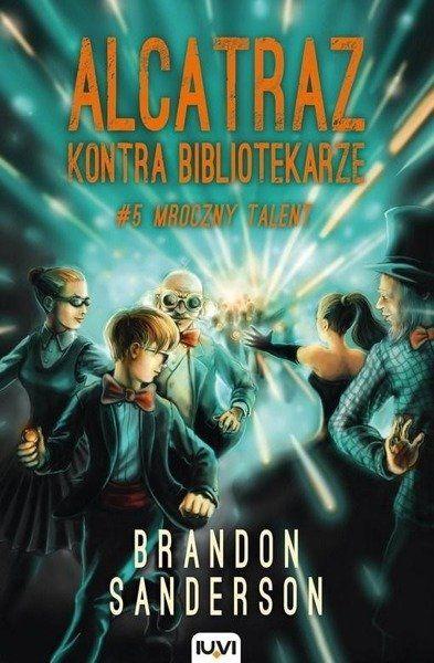 Alcatraz kontra Bibliotekarze T.5. Mroczny talent - Brandon Sanderson
