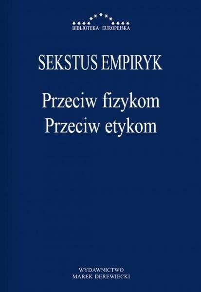 Przeciw fizykom przeciw etykom - Sekstus Empiryk