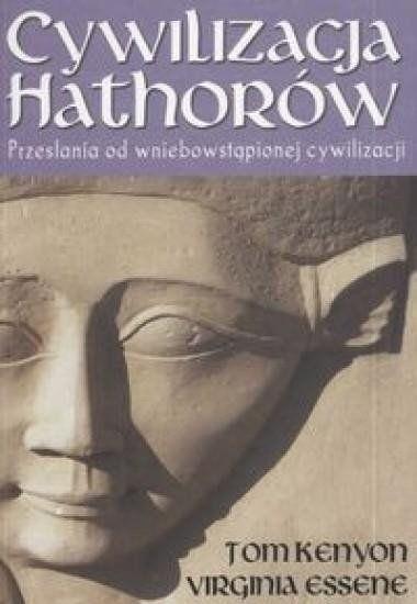 Cywilizacja Hathorów - Tom Kenyon, Virginia Essene