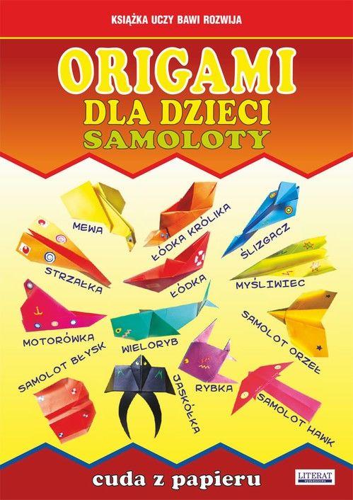 Origami dla dzieci. Samoloty. Cuda z papieru - Beata Guzowska - ebook