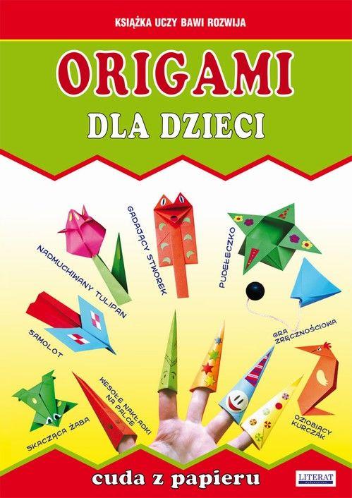 Origami dla dzieci. Cuda z papieru - Anna Smaza - ebook