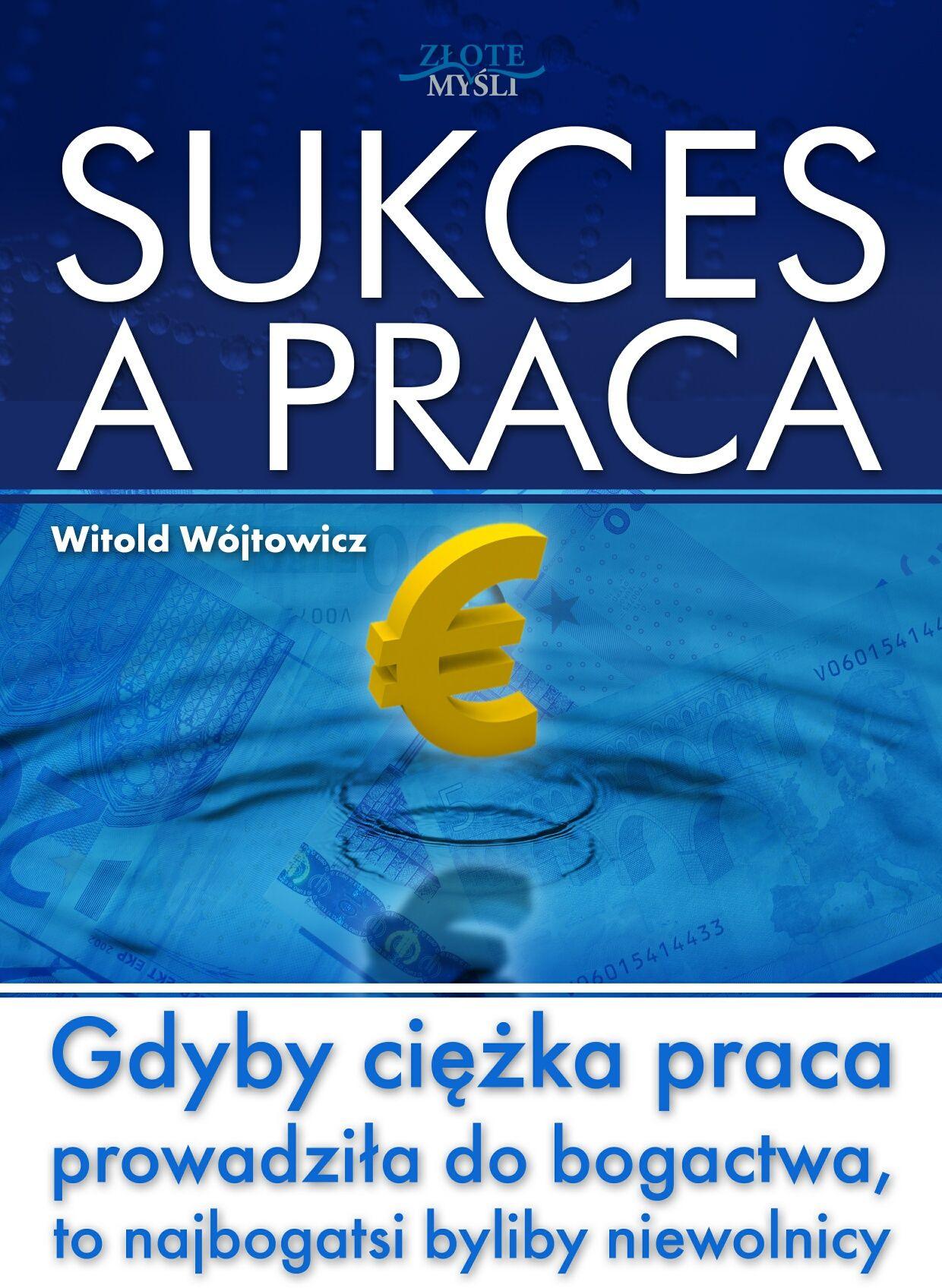 Sukces a praca - Witold Wójtowicz - ebook