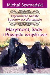Marymont Sady i Powązki Wojskowe ZAKŁADKA DO KSIĄŻEK GRATIS DO KAŻDEGO ZAMÓWIENIA