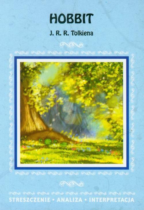 Hobbit J. R. R. Tolkiena. Streszczenie, analiza, interpretacja - Agnieszka Marszał - ebook