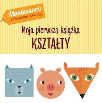 Moja pierwsza książka. Kształty Montessori Chiara Piroddi