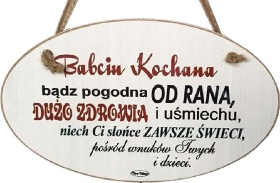 Tabliczka drewniana - Babciu Kochana bądź pogodna od rana... - owalna