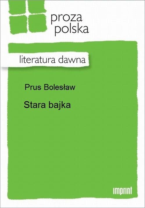 Stara bajka - Bolesław Prus - ebook