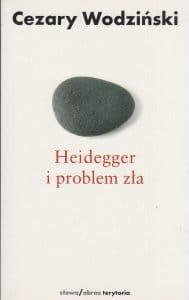 Heidegger i problem zła - Cezary Wodziński