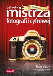 Sekrety mistrza fotografii cyfrowej najlepsze wskazówki ZAKŁADKA DO KSIĄŻEK GRATIS DO KAŻDEGO ZAMÓWIENIA