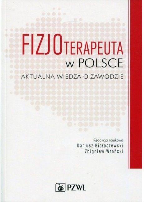 Fizjoterapeuta w Polsce Aktualna wiedza o zawodzie