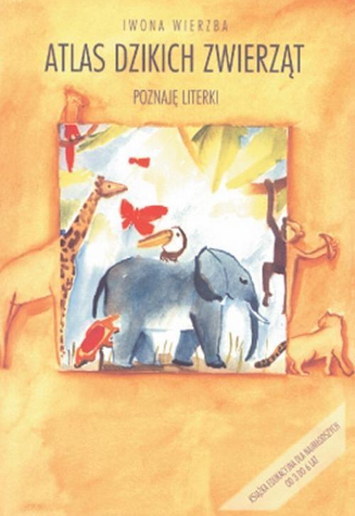 Atlas dzikich zwierząt.Poznaję literki - Iwona Wierzba - ebook