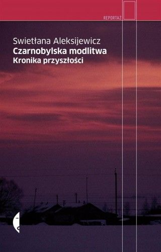 Czarnobylska modlitwa. Kronika przyszłosci