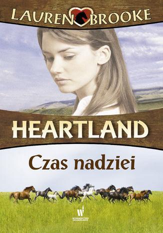 Heartland (Tom 17). Czas nadziei - Ebook.