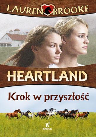 Heartland (Tom 19). Krok w przyszłość - Ebook.