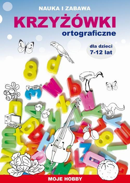 Krzyżówki ortograficzne dla dzieci 7-12 lat - Iwona Kowalska - ebook