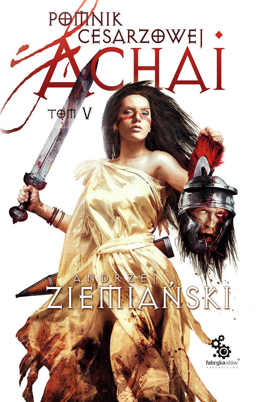 Pomnik Cesarzowej Achai  Tom 5 - Andrzej Ziemiański - ebook