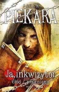 Ja, inkwizytor. Głód i pragnienie TW - Jacek Piekara