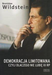 Demokracja limitowana, czyli dlaczego nie lubię III RP - Bronisław Wildstein