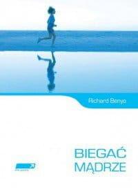 Biegać mądrze - Richard Benyo