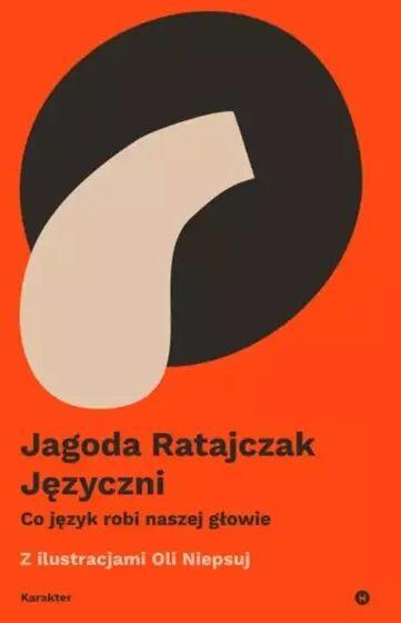 Języczni. Co język robi naszej głowie - Jagoda Ratajczak, Ola Niepsuj