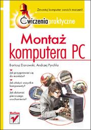 Montaż komputera PC. Ćwiczenia praktyczne - Ebook.
