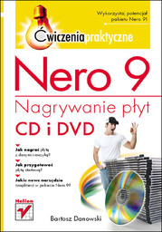 Nero 9. Nagrywanie płyt CD i DVD. Ćwiczenia praktyczne - Ebook.