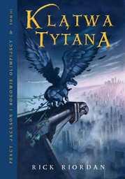 Klątwa Tytana. Tom III Percy Jackson i Bogowie Olimpijscy - Ebook.