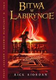 Bitwa w Labiryncie. Tom IV Percy Jackson i Bogowie Olimpijscy - Ebook.