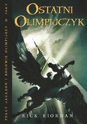 Ostatni Olimpijczyk. Tom V Percy Jackson i Bogowie Olimpijscy - Ebook.