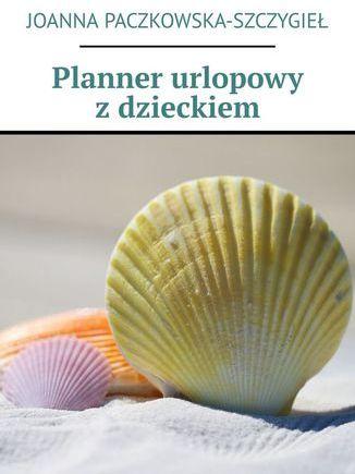 Planner urlopowy z dzieckiem - Ebook.