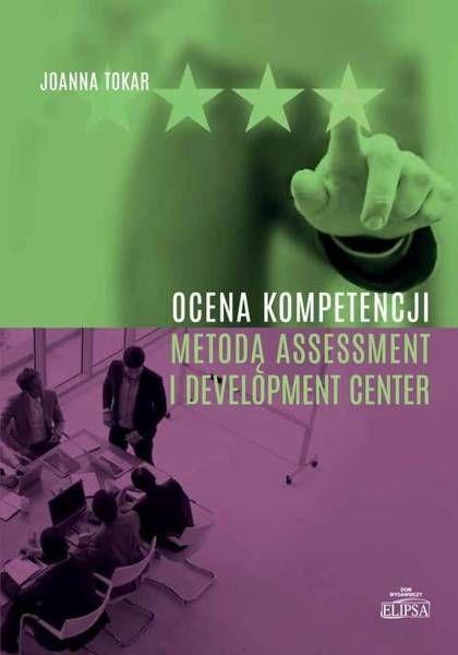 Ocena kompetencji metodą Assessment... - Joanna Tokar
