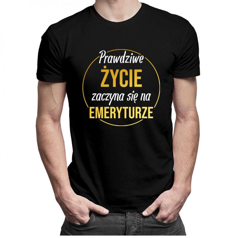 Prawdziwe życie zaczyna się na emeryturze - męska koszulka z nadrukiem
