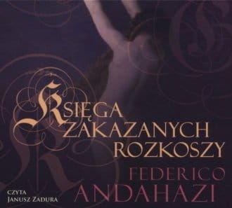 Audiobook - Księga zakazanych rozkoszy (CD) - Federico Andahazi