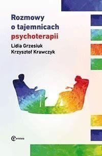 Rozmowy o tajemnicach psychoterapii - Lidia Grzesiuk, Krzysztof Krawczyk