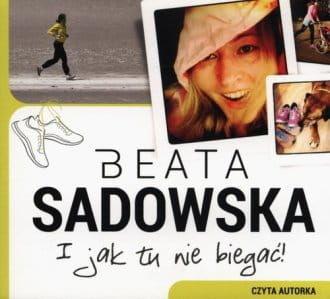 Audiobook - I jak tu nie biegać (CD mp3) - Beata Sadowska