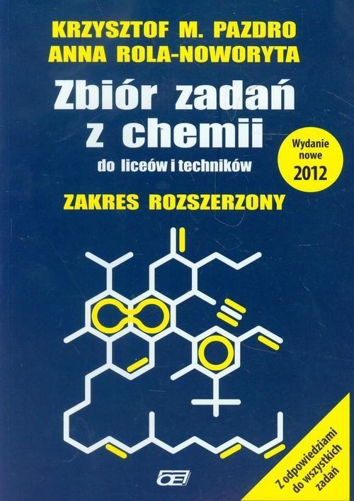 Zbiór zadań z chemii do liceów i techników. Zakres rozszerzony. Klasa 1-3 Liceum i technikum Chemia