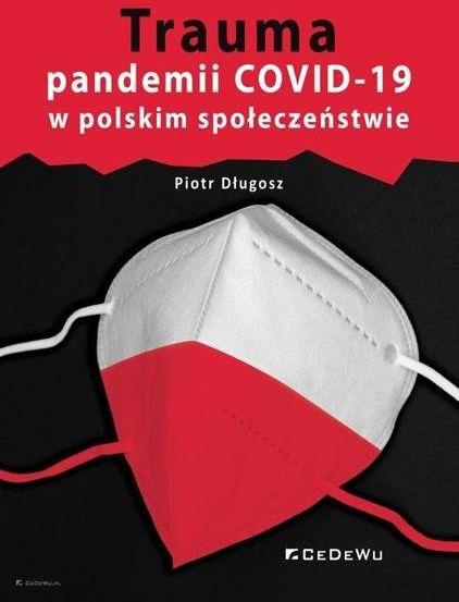 Trauma pandemii COVID-19 w polskim społeczeństwie - Piotr Długosz